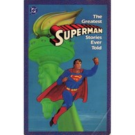 The Gratest SUPERMAN Stories Ever Told: Vol #1 (1986) από τη DC CELEBRATING The 50 YEARS - 336 Pages -very Rare - DC