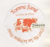 FROMAGE ETIQUETTE TOMME FUME AU BOIS DE HETRE - FERME DEBONNE RETAUX A HERBINGHEN PAS DE CALAIS - VOIR LE SCANNER - Fromage