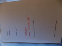 Dialogue Avec Les Langages De Claude Ravard Illustrations De Raymond Pagès Éditions Saint-Germain-Des-Prés - Books, Magazines, Comics