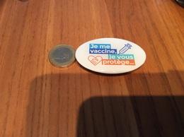 """Badge Magnétique """"Je Me Vaccine, Je Vous Protège..."""" (seringue) - Pin's"""
