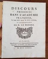 DISCOURS PRONONCES DANS L ACADEMIE FRANCOISE Le Jeudi XXV Janvier MDCCLXXXI (1781) à La Réception De M. LE MIERRE. - Livres, BD, Revues
