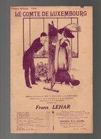 Partition Le Comte De Luxembourg Opérette En 3 Actes De MM.A. Willner Et R. Bodansky De 1912 - Opéra