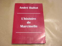 L' HISTOIRE DE MARCINELLE A Bultot Régionalisme Hainaut Charleroi Histoire Commune Monographie Paroisse Ecole Eglise - Cultuur