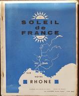SOLEIL DE FRANCE Sur Notre Rhone 1943 Académie Des Poetes. (régionalisme Languedoc) - Languedoc-Roussillon