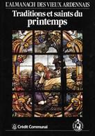 Traditions Et Saints Du Printemps. L'almanach Des Vieux Ardennais. Crédit Communal. Musée En Piconrue Bastogne. - Cultuur