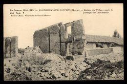 51 JONCHERY SUR SUIPPES (Marne) - Ruine Du Village Après Le Passage Des Allemands - Guerre 1914-1915 - France