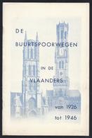 DE BUURTSPOORWEGEN IN DE VLAANDERS VAN 1926 TOT 1946 - BRUGGE KNOKKE DESTELBERGEN HEIRNISSE + KAART - Histoire