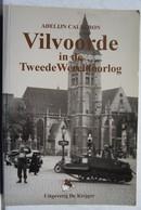 Boek VILVOORDE In De Tweede Wereld Oorlog Militaria 2 WO - Non Classés