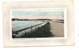 BERMUDA - Causeway And Saint-Georges - Very Old Postcard - Bermuda