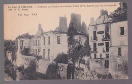 Chateau-de Condé Ou S'abrita Louis XVI ,détruit Par Les Allemands - Oorlog 1914-18