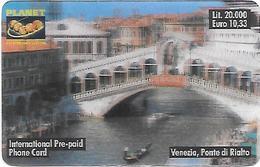 Italy: Prepaid Planet Communication - Venezia, Ponte Di Rialto - Schede GSM, Prepagate & Ricariche