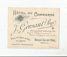 BELLE ILE EN MER (MORBIHAN) CARTE DE VISITE ANCIENNE DE L'HOTEL DU COMMERCE J GERSANT AU PALAIS AVEC CARTE AU VERSO - Visiting Cards
