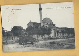 C.P.A.Macédoine 1917 - Monastir La Coupole Et Le Minaret - Yougoslavie