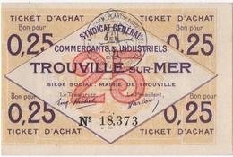 TROUVILLE-sur-MER (14)SYNDICAT GENERAL Des COMMERCANTS Et INDUSTRIELS. TICKET D'ACHAT.BON POUR 0,25. 1920. - Bons & Nécessité
