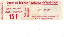 Billet  De La Société Du Tramway Touristique De SAINT - TROJAN -  Au Dos Publicité Cognac , Pineau De La Motte - Tramways