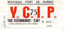 Nouveau Port De PORNIC  - Y.C.I.P  . 75 - Taxe De Stationnement  2,50F - 31 Aout 1975 - Tickets - Vouchers