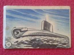 ANTIGUO CROMO OLD COLLECTIBLE CARD SUBMARINO SUBMARINE SOUS-MARIN SUBMARINES ATÓMICO NAUTILUS HISTORIA DE LAS ARMAS 120 - Cromos