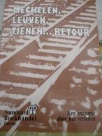 Mechelen Leuven Tienen Retour Een Treinreis Door Het Verleden Wespelaar Brabantse Stationnetjes 179 Blz - Histoire