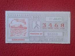 CUPÓN DE ONCE SPANISH LOTTERY CIEGOS SPAIN LOTERÍA BLIND LOTERIE SUBMARINO SUBMARINE SOUS-MARIN SUBMARINES NAVEGACIÓN 85 - Billetes De Lotería