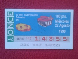 CUPÓN DE ONCE SPANISH LOTTERY CIEGOS SPAIN LOTERÍA LOTERIE SUBMARINO SUBMARINE SOUS-MARIN SUBMARINES ERIC EL MAR VER FOT - Billetes De Lotería