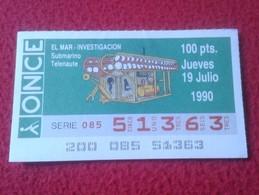 CUPÓN DE ONCE SPANISH LOTTERY CIEGOS SPAIN LOTERÍA LOTERIE SUBMARINO SUBMARINE SOUS-MARIN SUBMARINES TELENAUTE EL MAR VE - Billetes De Lotería