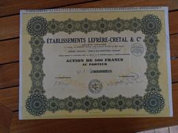 NOUVEAU - FRANCE - SOMME - ETS LEFRERE CRETAL - ACTION 500 FRS - CRECY EN PONTHIEU, SOMME , 1928 - Shareholdings
