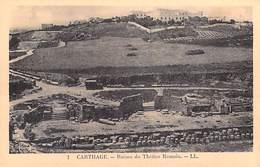 Tunisie -  CARTHAGE Ruines Du Théâtre Romain    (Romain Ruines Romaines)  - Edition LL  N°1   *PRIX FIXE - Tunisia