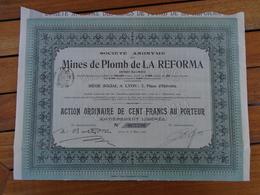 ESPAGNE - MINES DE PLOMB DE LA REFORMA - ACTION ORDINAIRE 100 FRS - LYON 1911 - Shareholdings