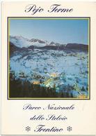 V3740 Pejo Terme (Trento) - Parco Nazionale Dello Stelvio - Panorama Notturno / Viaggiata 2005 - Italia