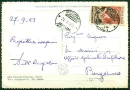 V9465 ITALIA REPUBBLICA 1953 Cartolina Illustrata Affrancata Con S. Chiara 25 L. Da Pompei 28.9.53 Per Bergamo, - 6. 1946-.. Repubblica