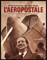 """""""L'Aéropostale"""", Par B.Heimermann Et O.Margot, éd. Artaud 1995, Relié. - TB - Specialized Literature"""