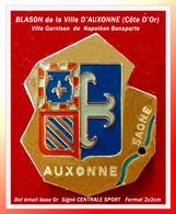 SUPER PIN'S VILLE D'AUXONNE : En Côte D'Or (21) Sur La Saône, Blason De La Ville De Garnison De NAPOLEON BONAPARTE - Cities