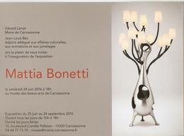 Mattia Bonetti - Affiche, Brochure - Exposition Du Musée Des Beaux-arts De Carcassonne - 24/6/2016 - Art