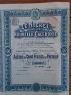 LE NICKEL DE LA NOUVELLE CALEDONIE - ACTION DE 100 FRS - PARIS 1909 - Shareholdings