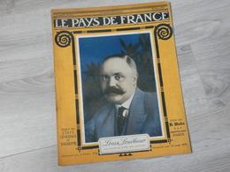PAYS DE FRANCE N°127 . 22 MARS 1917. LOUIS LOUCHEUR SOUS SECRETAIRE D'ETAT DES MUNITIONS. - Revues & Journaux