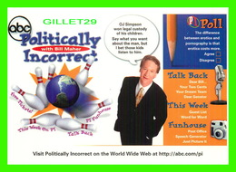 SPECTACLE THEATRE - BILL MAHER, POLITICALLY INCORRECT - - Théâtre