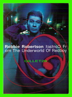 SPECTACLE MUSICIENS -  ROBBIE ROBERTSON, THE UNDERWORLD OF REDBOY - GO CARD 1998 -- - Musique Et Musiciens