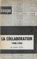 Livre La Collaboration 1940 1944 Michèle Cotta LVF PPF Milice 1964 - Weltkrieg 1939-45