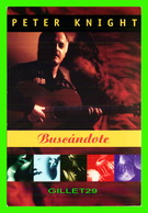 SPECTACLE MUSIQUE - PETER KNIGHT, BUSCANDOTE - ORIGINAL FLAMENCO COMPOSITIONS - - Musique Et Musiciens