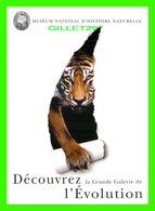 ADVERTISING, PUBLICITÉ - MUSÉUM NATIONAL D'HISTOIRE NATURELLE - UN TIGRE - LA GRANDE GALERIE DE L'ÉVOLUTION - - Publicité