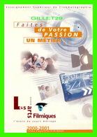 ADVERTISING, PUBLICITÉ - LES ARTS FILMIQUES -  FAITES DE VOTRE PASSION UN MÉTIER 2000/2001 - - Publicité