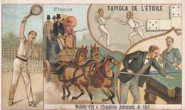 Chromo FRANCE Tapioca De L' étoile Médaille D'or à Exposition Universelle De 1889 Paris  Tennis Escrime Domino Billard - Autres