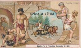 Chromo ROME Antique  Tapioca De L' étoile Médaille D'or à Exposition Universelle De 1889 Paris Gladiateur Jeux Du Cirque - Autres