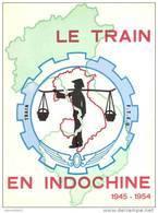 HISTORIQUE LE TRAIN GUERRE INDOCHINE 1945 1954 FTEO TONKIN ANNAM LAOS CAMBODGE - Livres