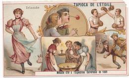 Chromo IRLANDE Tapioca De L' étoile Médaille D'or à Exposition Universelle De 1889 Paris Cochon Boxe Jeux - Autres