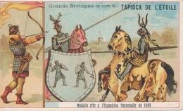 Chromo GRANDE BRETAGNE Moyen âge Tapioca De L' étoile Médaille D'or à Exposition Universelle De 1889 Paris Combat - Autres