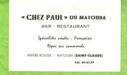 """Carte De Visite  """"Chez Paul"""" Du Matouba     Rivière Rouge  Matouba (Saint-Claude) - Cartes De Visite"""