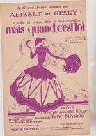 (GEO1) MAIS QUAND C' EST TOI , ALIBERT & GESKY , Paroles LEO LELIEVRE , Musique RENE SILVIANO , - Partitions Musicales Anciennes