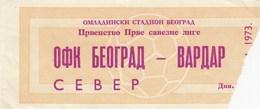 OFK Beograd Belgrade FK Vardar Skopje Skoplje 1973. Ticket Fc Football Match - Tickets D'entrée