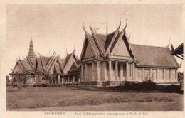 CPA   CAMBODGE----PNOM-PENH---ECOLE D'ADMINISTRATION CAMBODGIENNE ET ECOLE DE PALI - Cambodia